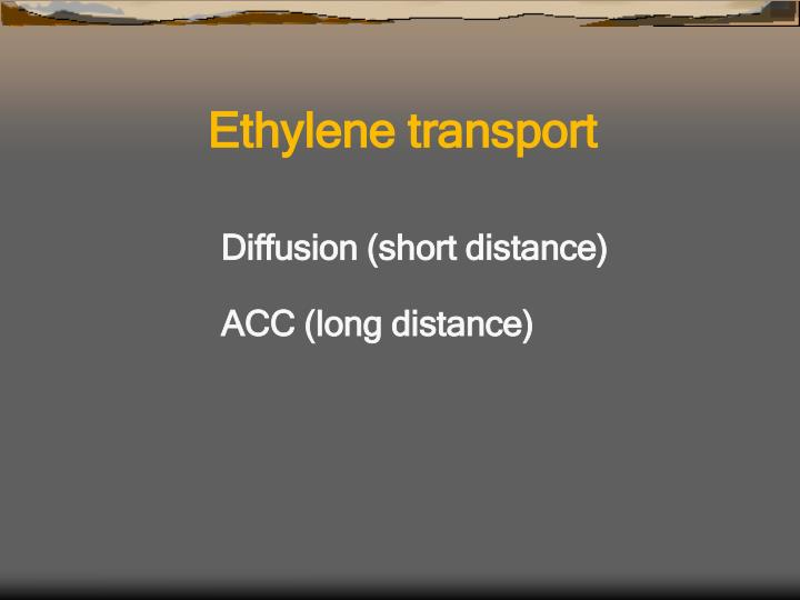 Ethylene transport