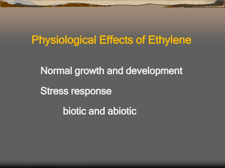 Physiological Effects of Ethylene