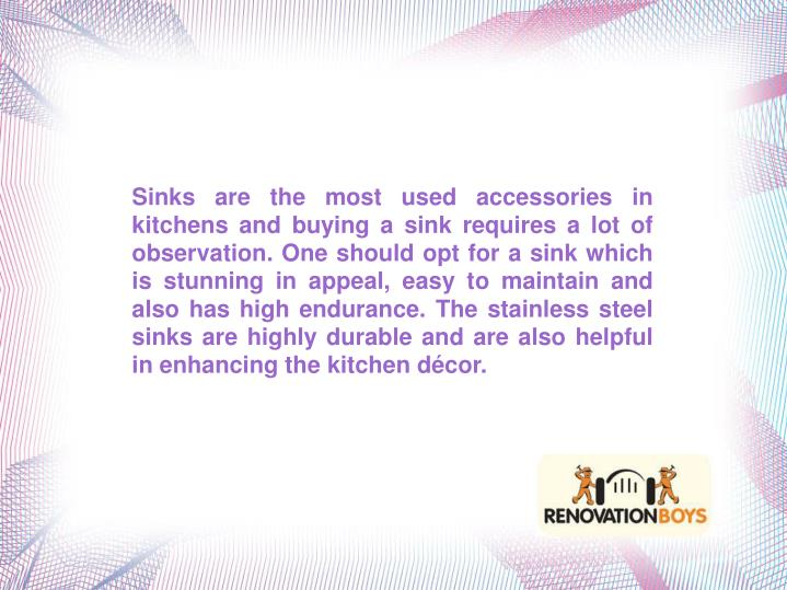 Sinks are the most used accessories in kitchens and buying a sink requires a lot of observation. One...