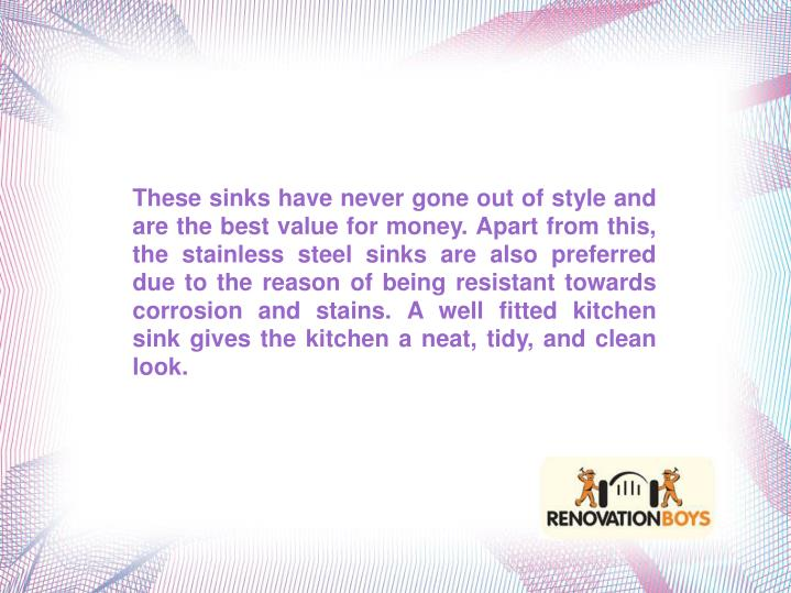 These sinks have never gone out of style and are the best value for money. Apart from this, the stai...