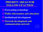 priority areas for follow up action