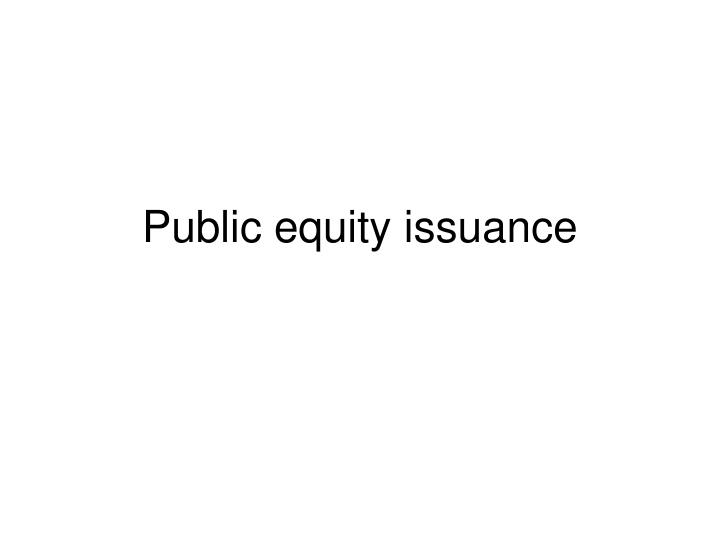 public equity issuance n.