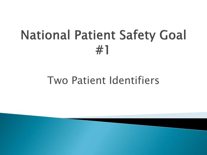 national patient safety goal 1 n.