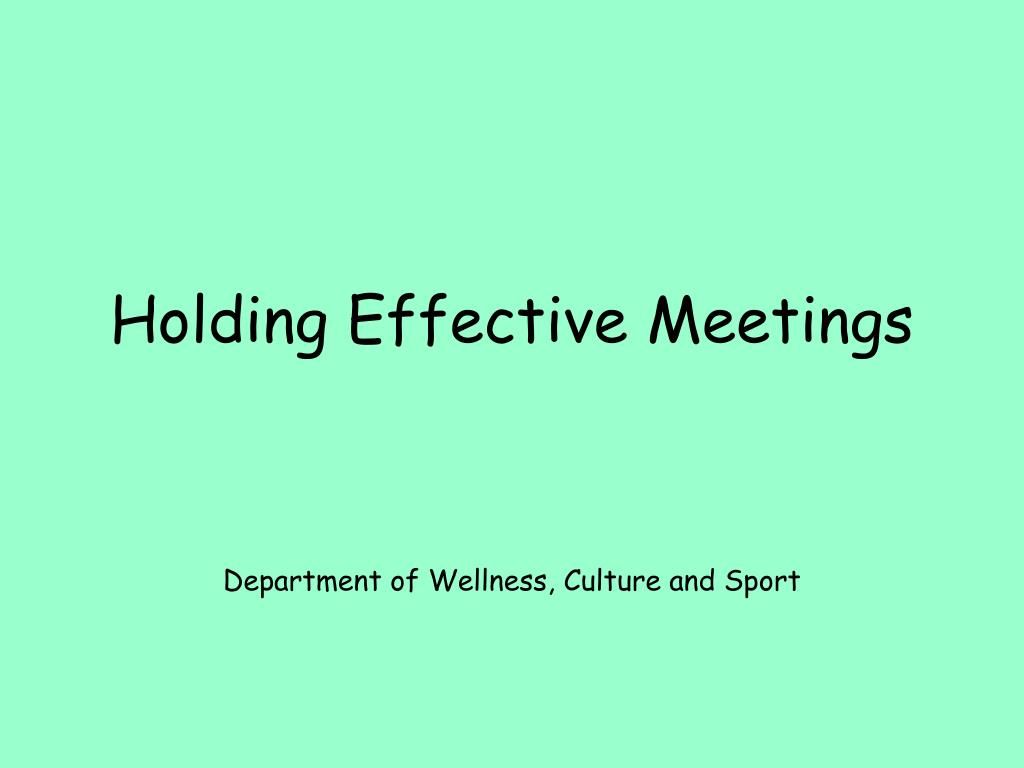 holding effective meetings l.