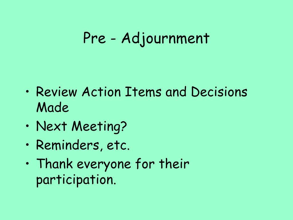 Pre - Adjournment