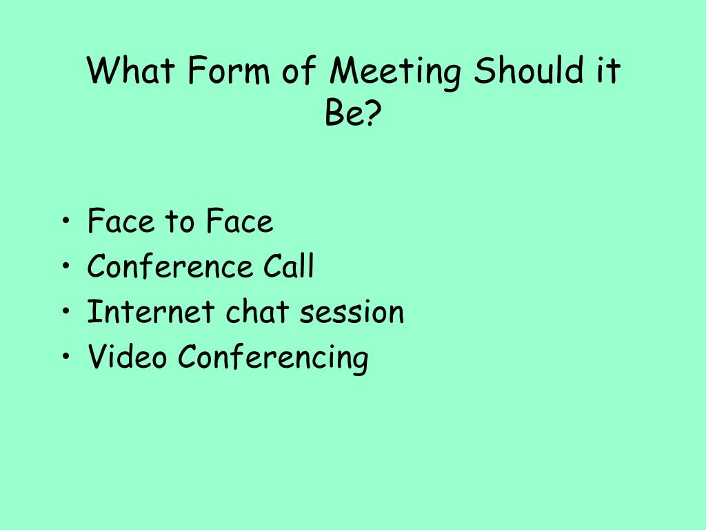 What Form of Meeting Should it Be?