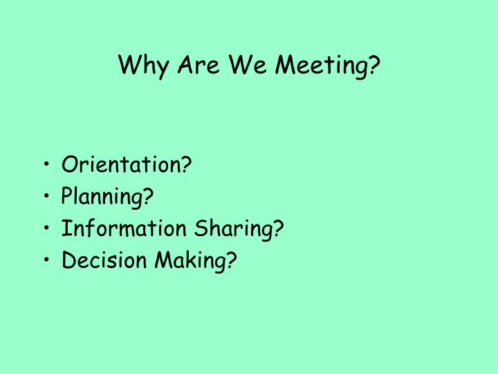 Why are we meeting