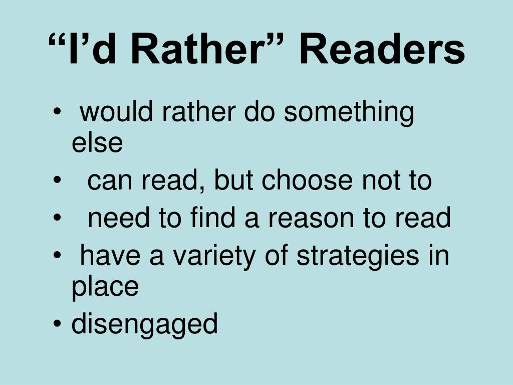 """I'd Rather"" Readers"