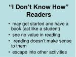 i don t know how readers