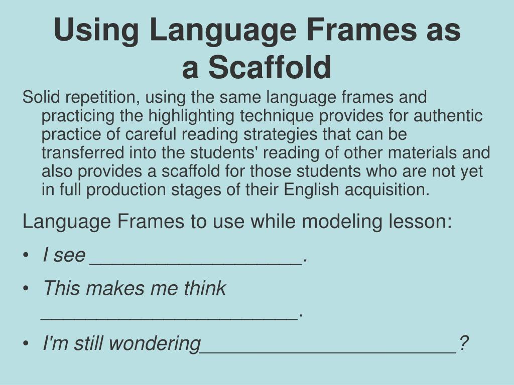 Using Language Frames as a Scaffold