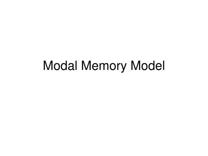 Modal memory model