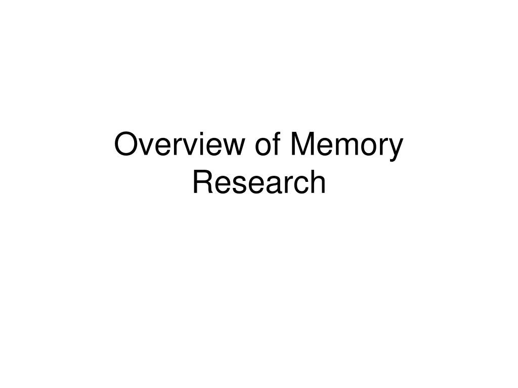 overview of memory research l.
