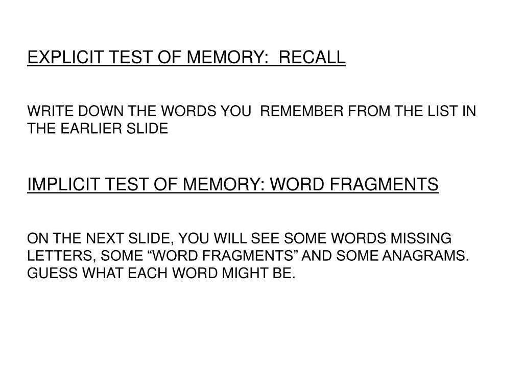 EXPLICIT TEST OF MEMORY:  RECALL