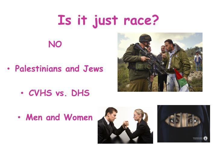 Is it just race?