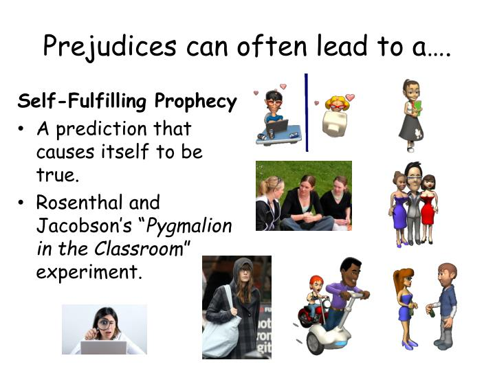 Prejudices can often lead to a….