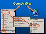 open arcmap
