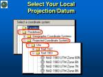 select your local projection datum
