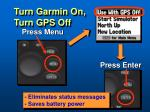 turn garmin on turn gps off