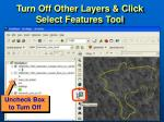 turn off other layers click select features tool