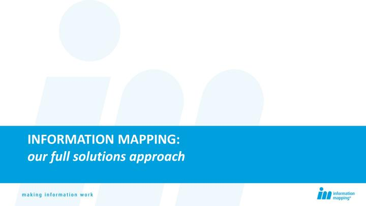 INFORMATION MAPPING: