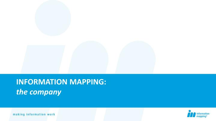 Information mapping the company