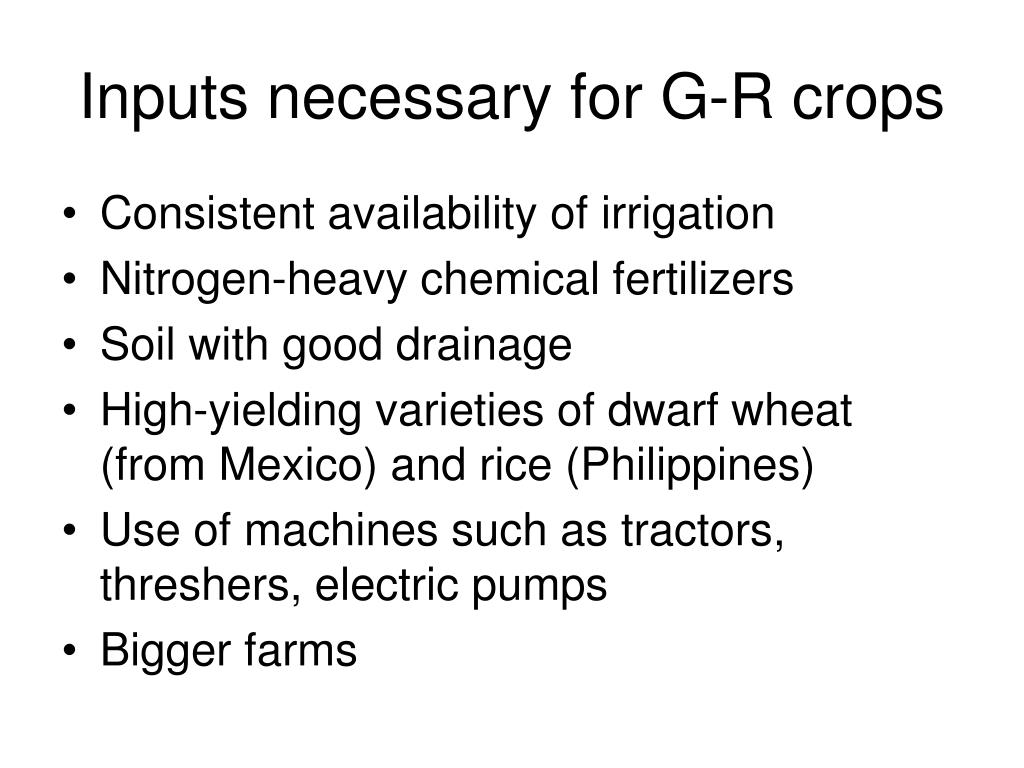 Inputs necessary for G-R crops