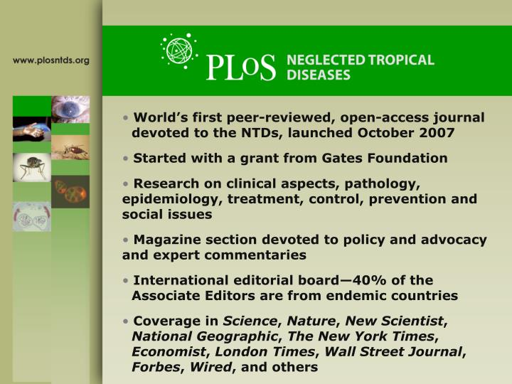 World's first peer-reviewed, open-access journal devoted to the NTDs, launched October 2007