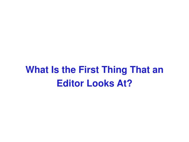 What Is the First Thing That an
