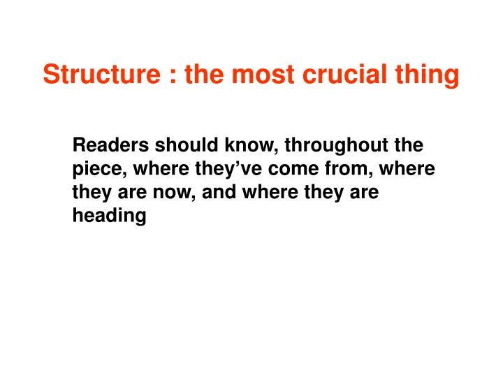 Structure : the most crucial thing
