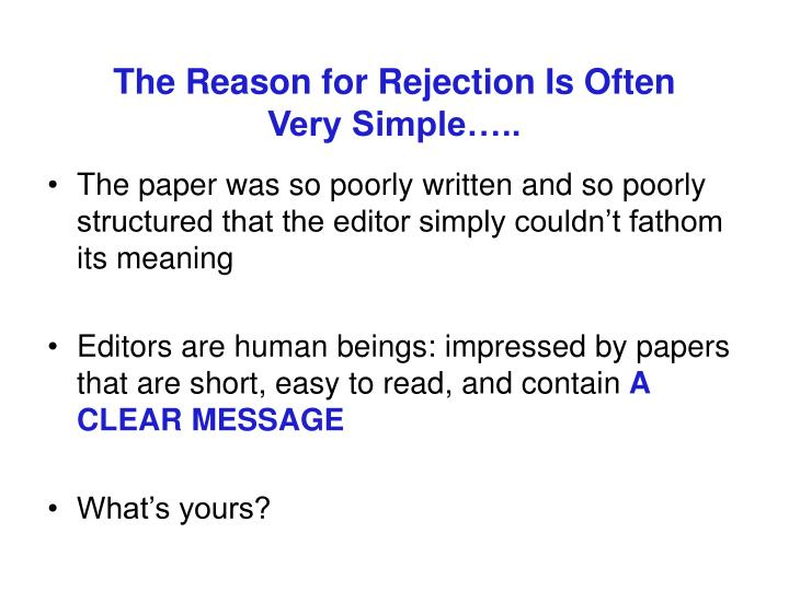 The Reason for Rejection Is Often