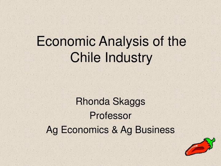 Economic analysis of the chile industry