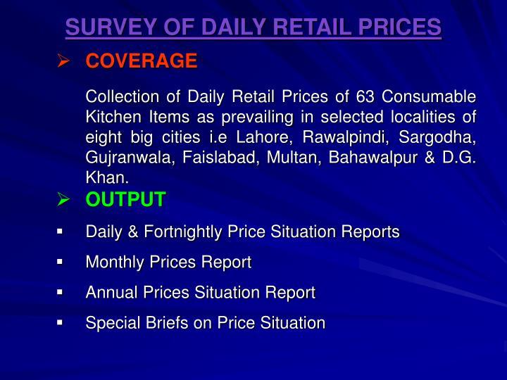 SURVEY OF DAILY RETAIL PRICES