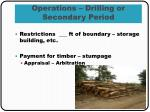 operations drilling or secondary period1
