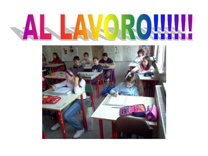 AL LAVORO!!!!!!