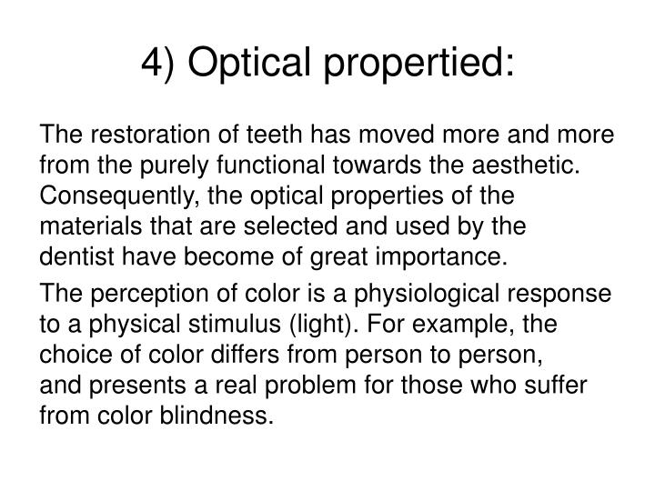 4) Optical propertied: