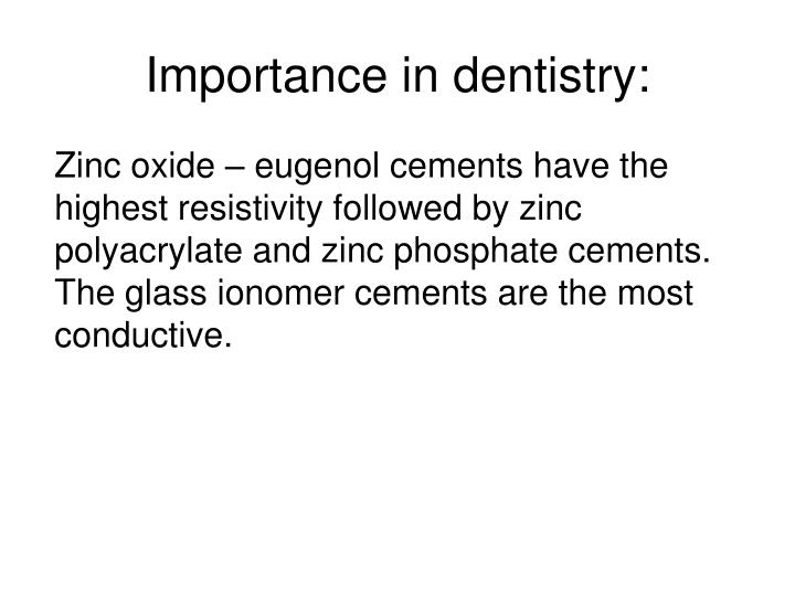 Importance in dentistry: