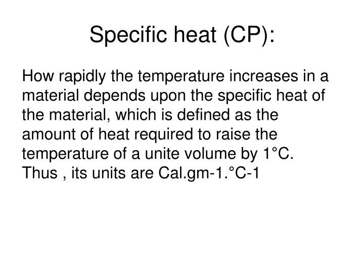 Specific heat (CP):