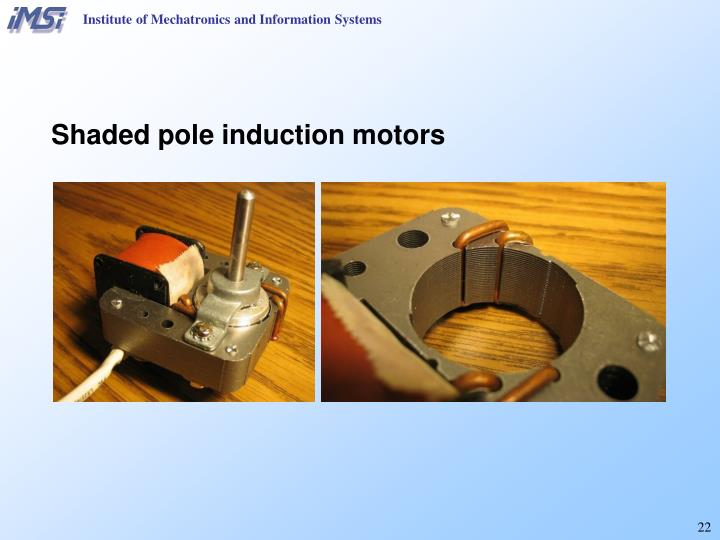 Ppt institute of mechatronics and information systems for Shaded pole induction motor