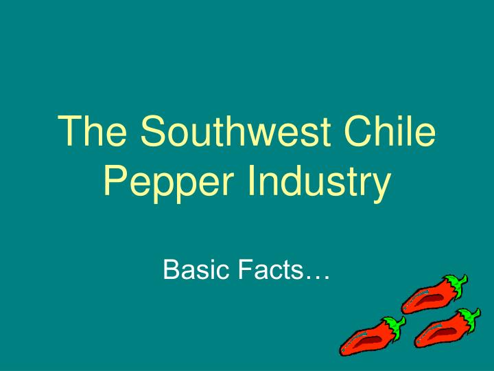 the southwest chile pepper industry n.