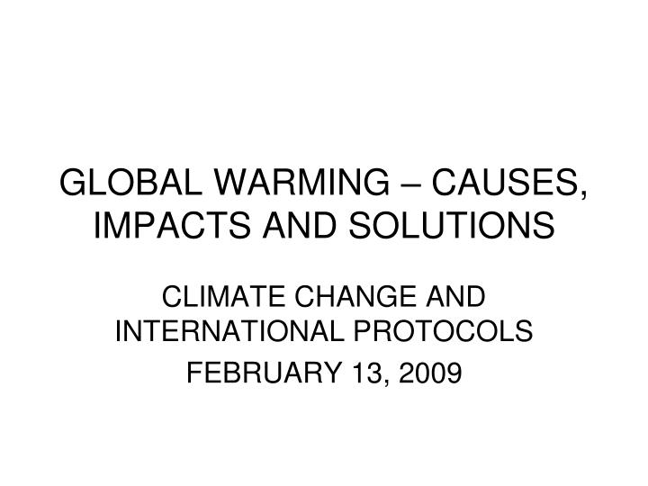 global warming causes impacts and solutions n.