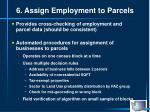 6 assign employment to parcels