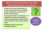 but now you have answers for their parents as well as your queries