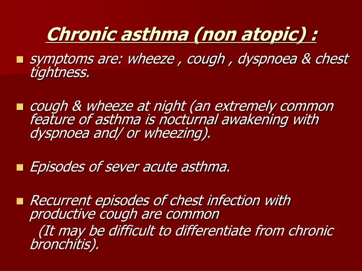 the clinical description of asthma The highly variable clinical presentation of asthma precludes a universal definition that can be applied confidently to all patients who have the disorder at present, no pathologic, cytologic, or genetic studies are clinically useful in establishing or excluding the diagnosis of asthma.