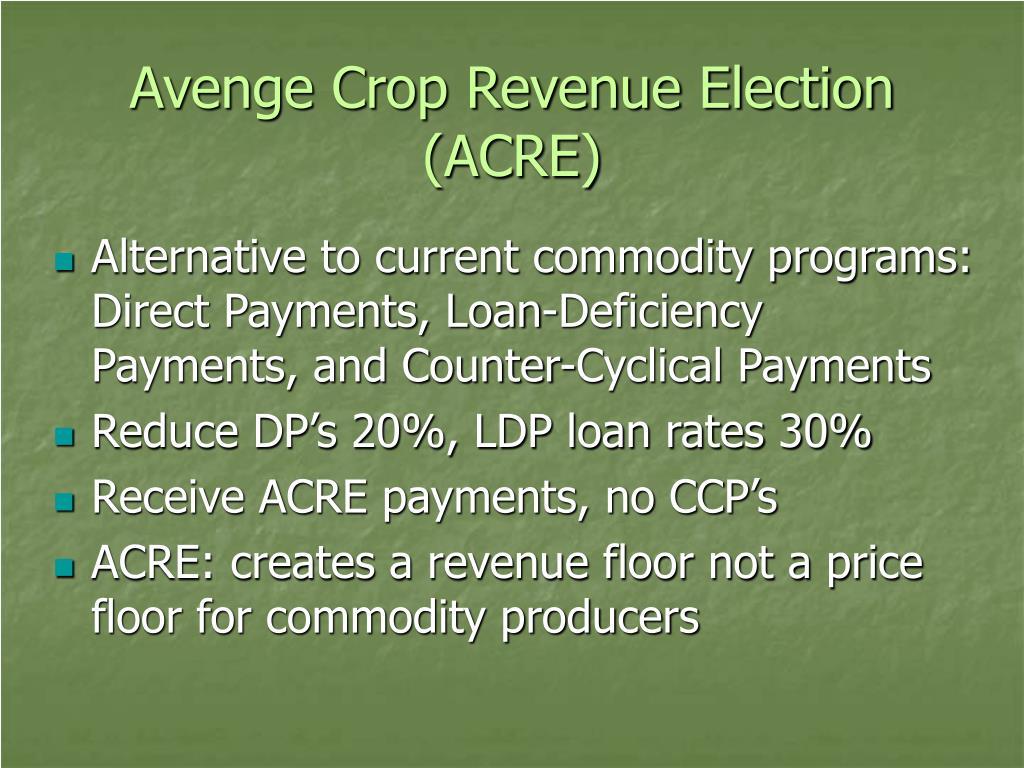 Avenge Crop Revenue Election (ACRE)