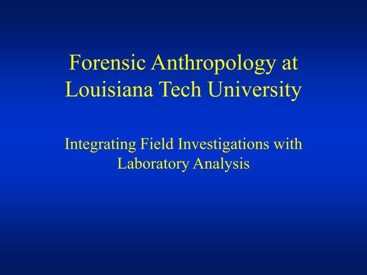 Forensic Anthropology at Louisiana Tech University