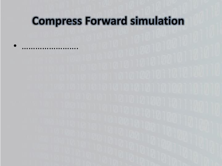 Compress Forward simulation