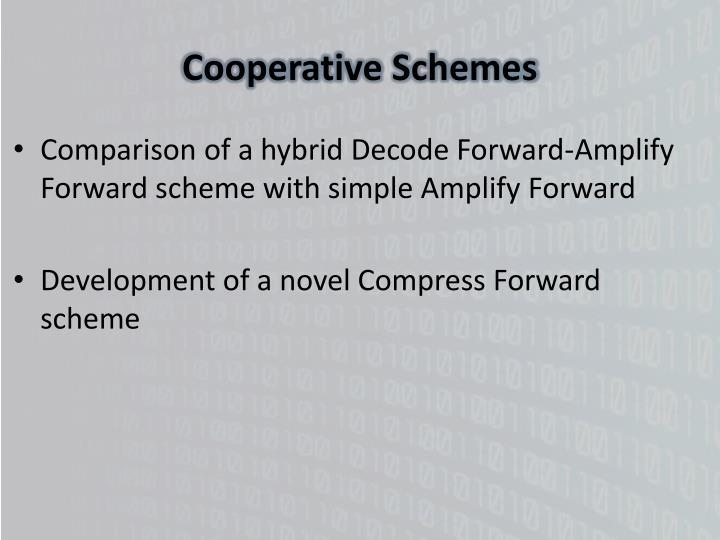 Cooperative Schemes