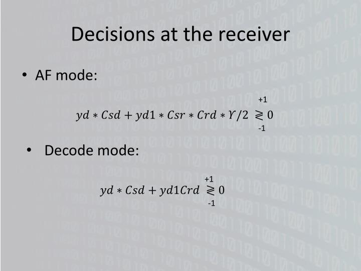 Decisions at the receiver