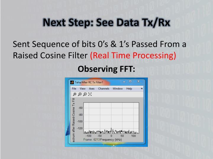 Next Step: See Data