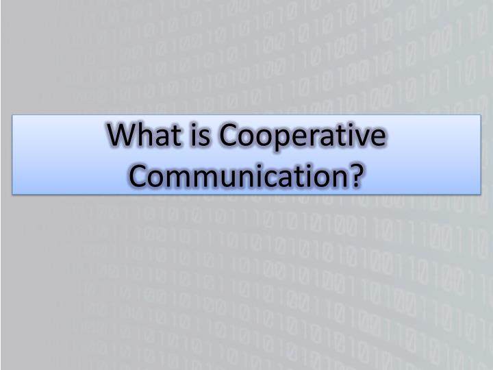 What is cooperative communication